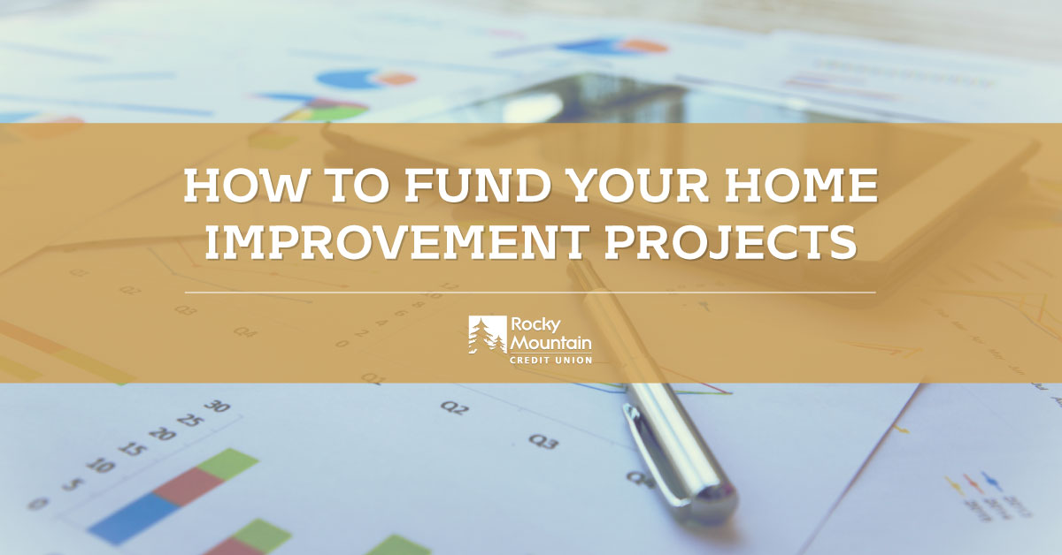 How to Fund Your Home Improvement Projects