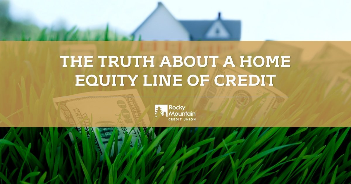 The Truth About A Home Equity Line of Credit